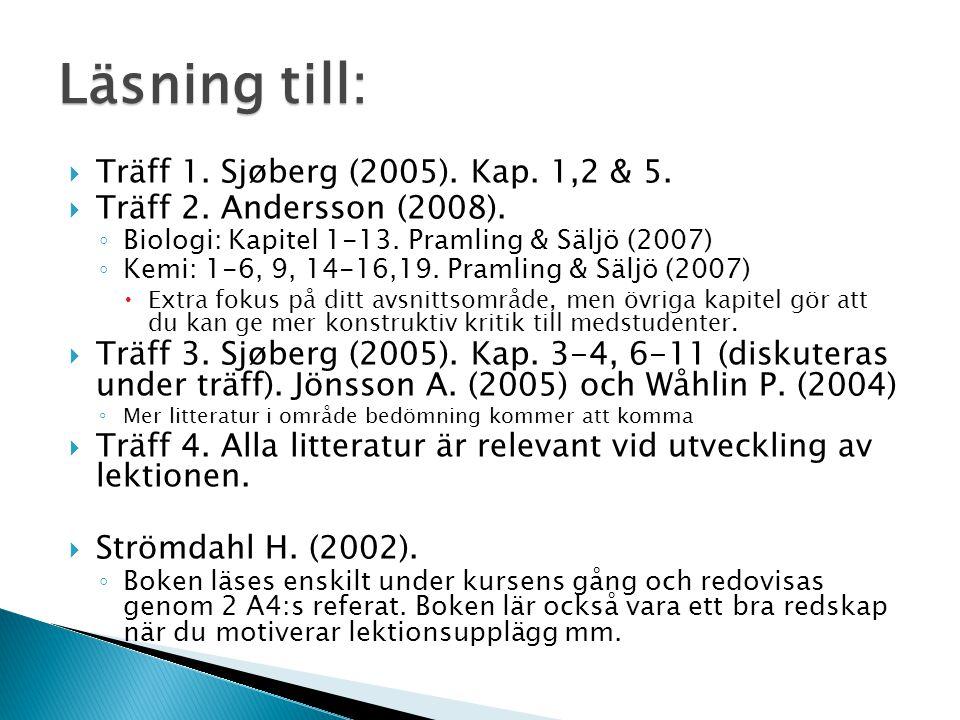  Träff 1. Sjøberg (2005). Kap. 1,2 & 5.  Träff 2.