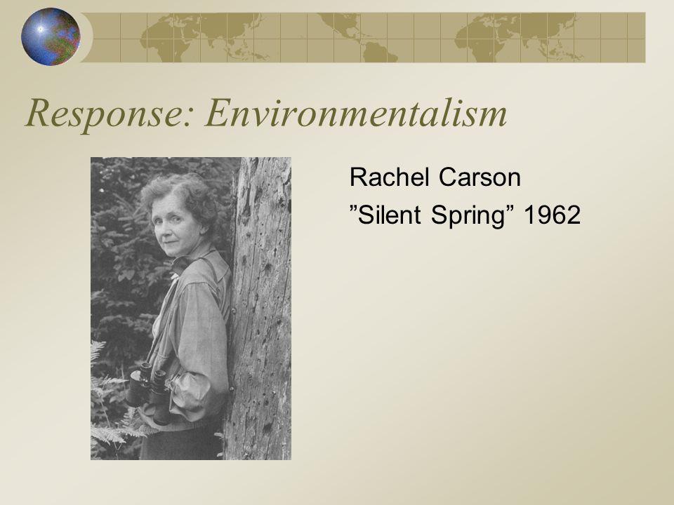 "Response: Environmentalism Rachel Carson ""Silent Spring"" 1962"