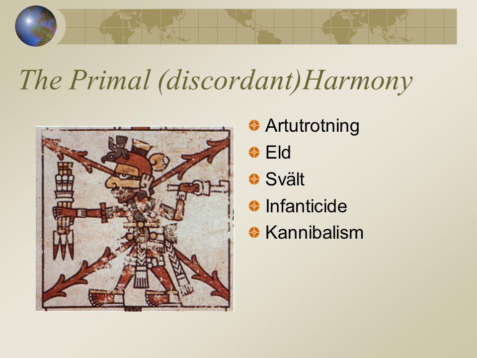 The Primal (discordant)Harmony Artutrotning Eld Svält Infanticide Kannibalism