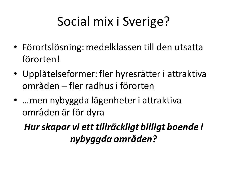 En viktig fråga i Europa 1.Sammanhållningen i samhället (cohesion) 2.Segregationen – Rättvisa – Möjligheter – grannskapseffekter 3.Attraktivitet – dynamik 4.Nyckelarbetare