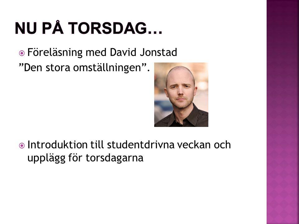  Föreläsning med David Jonstad Den stora omställningen .