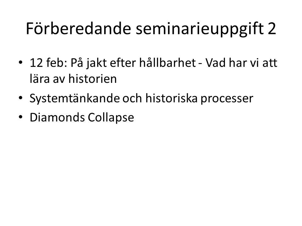 Förberedande seminarieuppgift 2 12 feb: På jakt efter hållbarhet - Vad har vi att lära av historien Systemtänkande och historiska processer Diamonds C