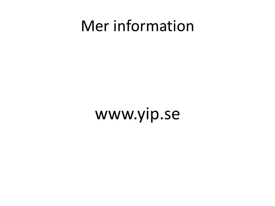 Mer information www.yip.se