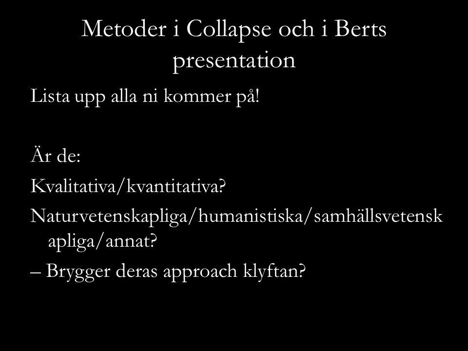Metoder i Collapse och i Berts presentation Lista upp alla ni kommer på.