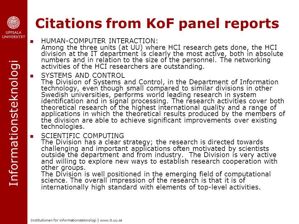Informationsteknologi Institutionen för informationsteknologi | www.it.uu.se Citations from KoF panel reports HUMAN-COMPUTER INTERACTION: Among the th