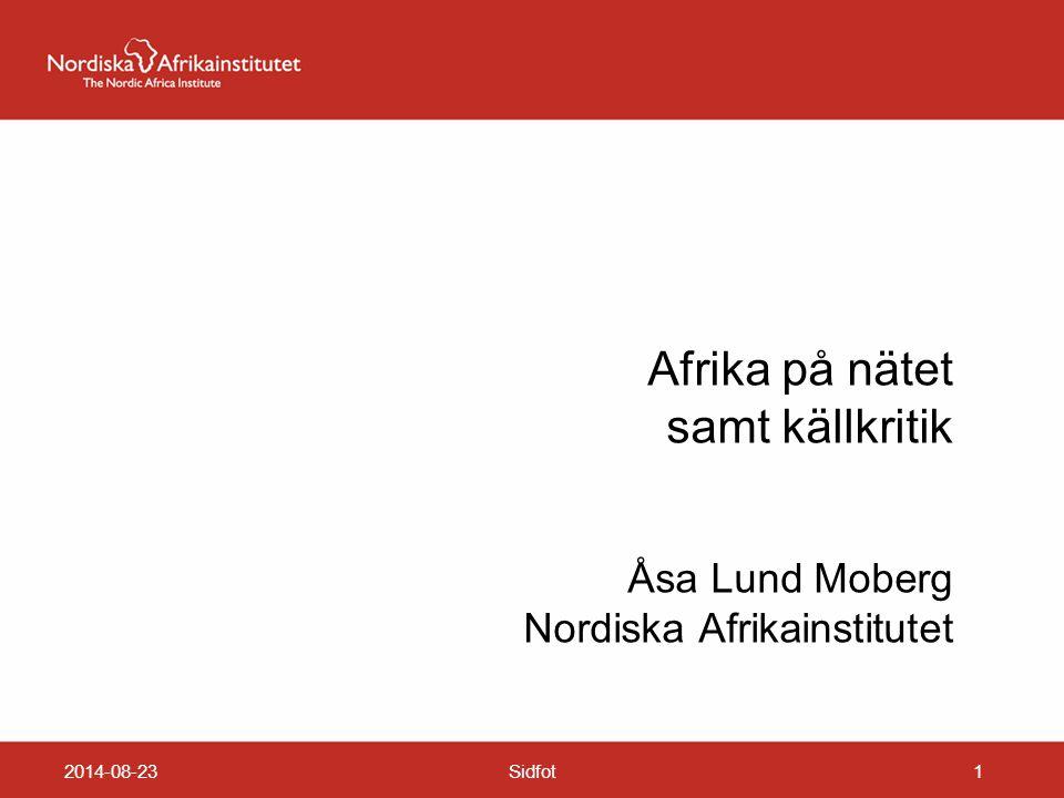 Afrika på nätet samt källkritik Åsa Lund Moberg Nordiska Afrikainstitutet 2014-08-23Sidfot1