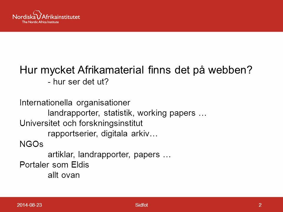 2014-08-23Sidfot2 Hur mycket Afrikamaterial finns det på webben? - hur ser det ut? Internationella organisationer landrapporter, statistik, working pa