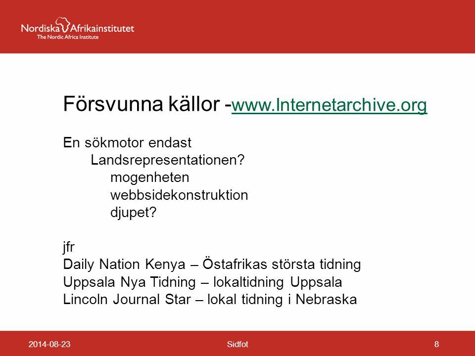 2014-08-23Sidfot8 Försvunna källor - www.Internetarchive.org www.Internetarchive.org En sökmotor endast Landsrepresentationen.