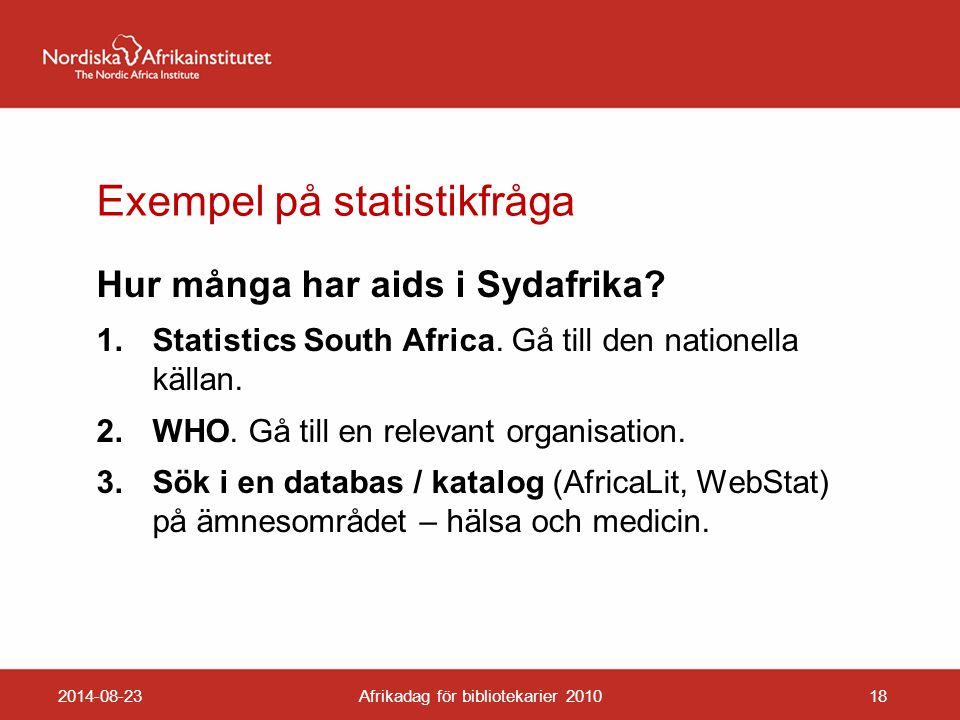 Exempel på statistikfråga Hur många har aids i Sydafrika.