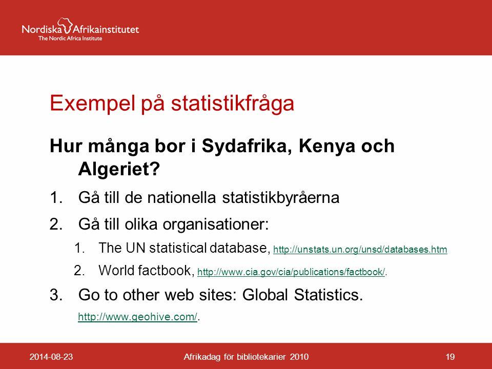 Exempel på statistikfråga Hur många bor i Sydafrika, Kenya och Algeriet.
