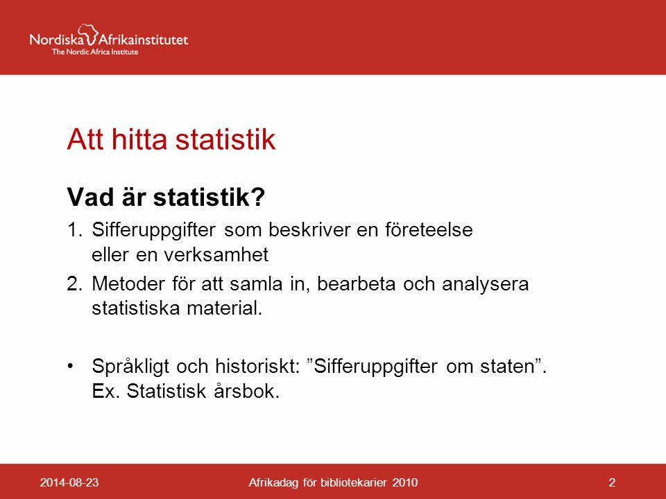 Att hitta statistik Vad är statistik.