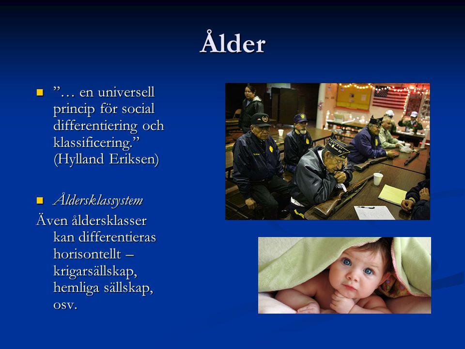 """Ålder """"… en universell princip för social differentiering och klassificering."""" (Hylland Eriksen) """"… en universell princip för social differentiering o"""