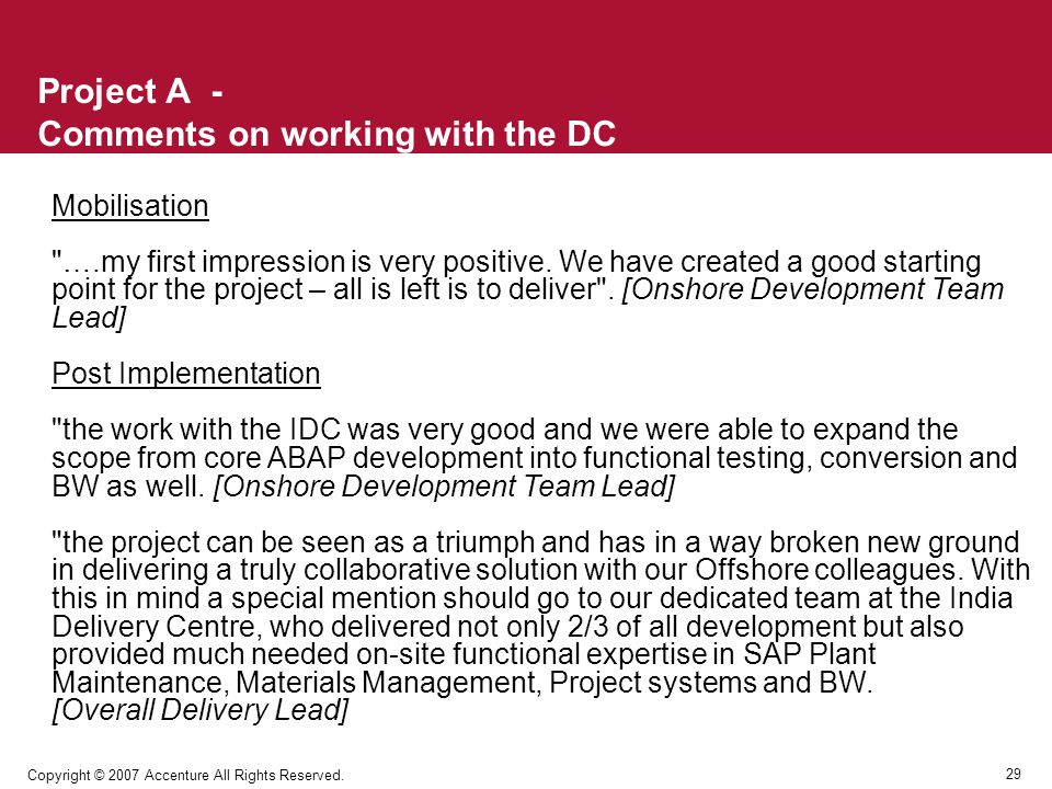 29 Copyright © 2007 Accenture All Rights Reserved. Project A - Comments on working with the DC Mobilisation