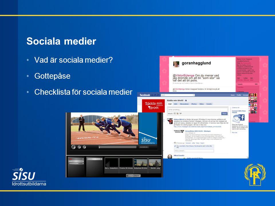 Sociala medier Vad är sociala medier? Gottepåse Checklista för sociala medier