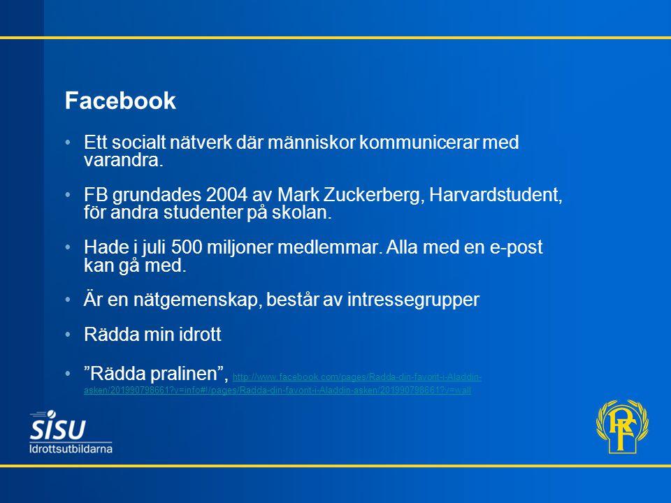 Facebook Ett socialt nätverk där människor kommunicerar med varandra.