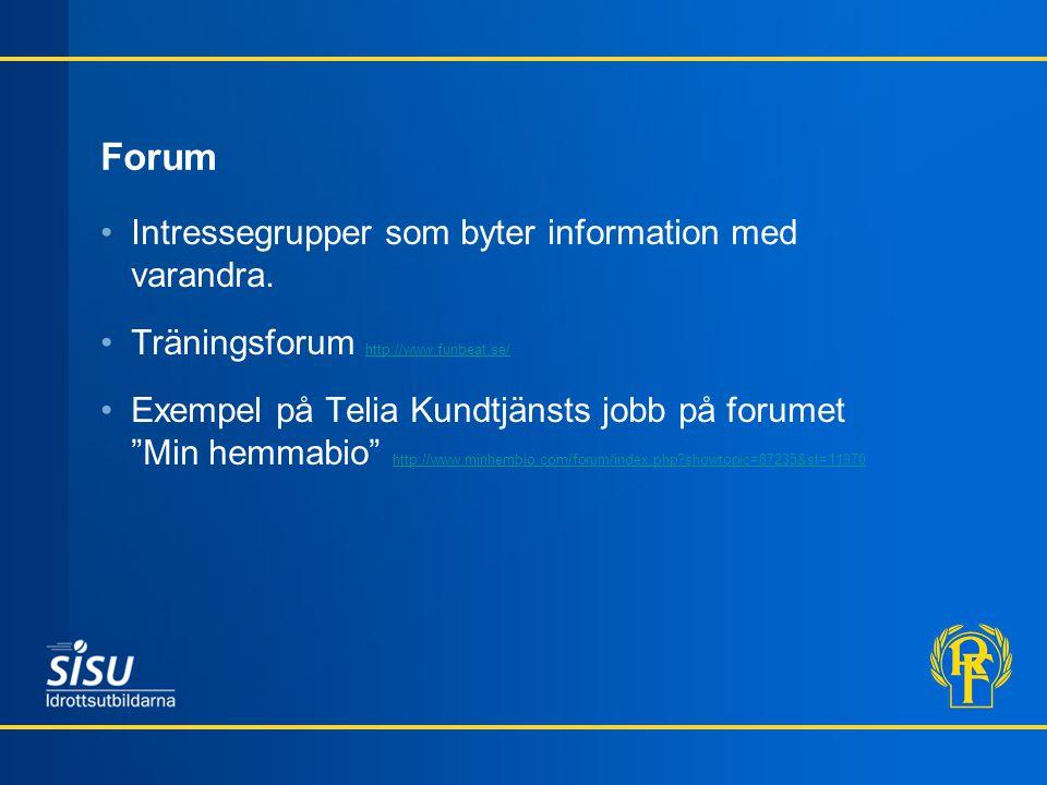 Forum Intressegrupper som byter information med varandra.