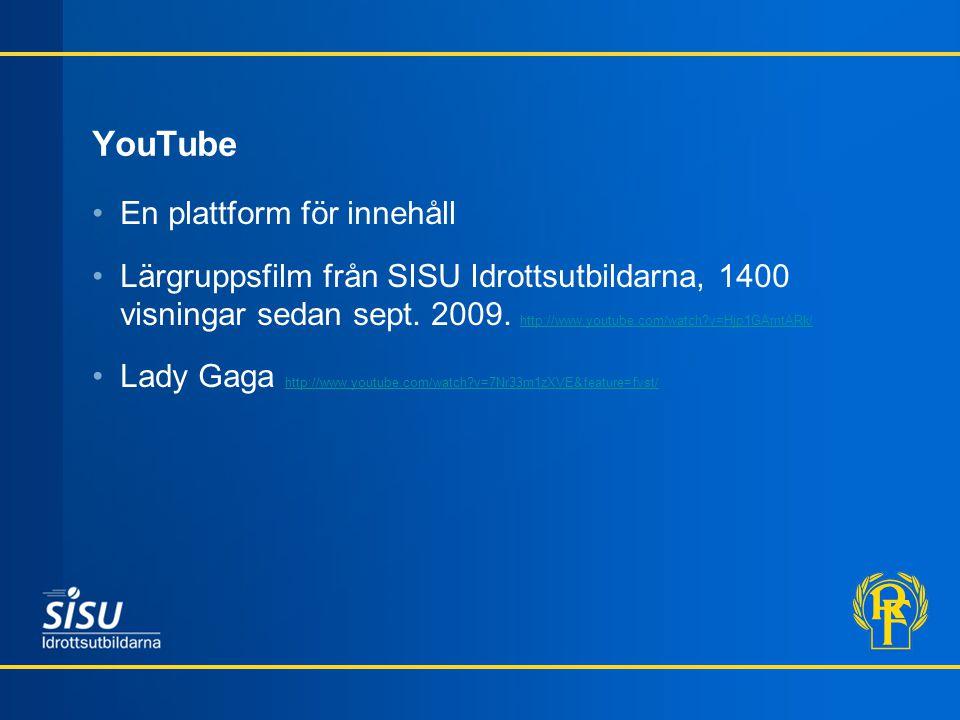 YouTube En plattform för innehåll Lärgruppsfilm från SISU Idrottsutbildarna, 1400 visningar sedan sept.