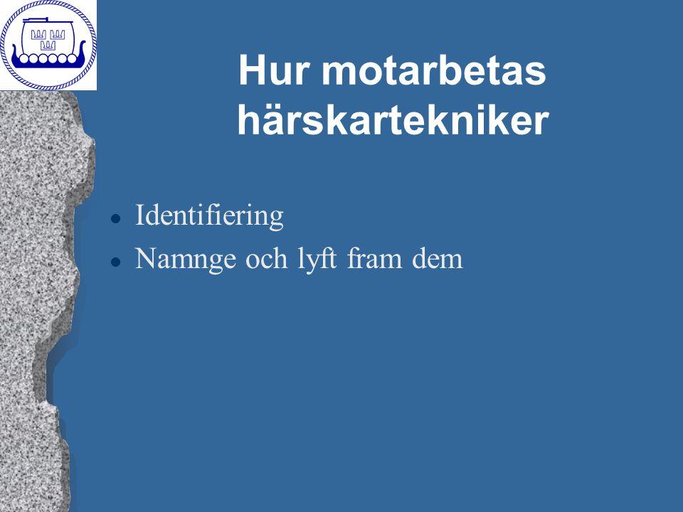 Hur motarbetas härskartekniker l Identifiering l Namnge och lyft fram dem