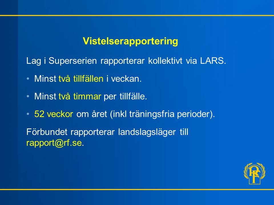 Vistelserapportering Lag i Superserien rapporterar kollektivt via LARS.