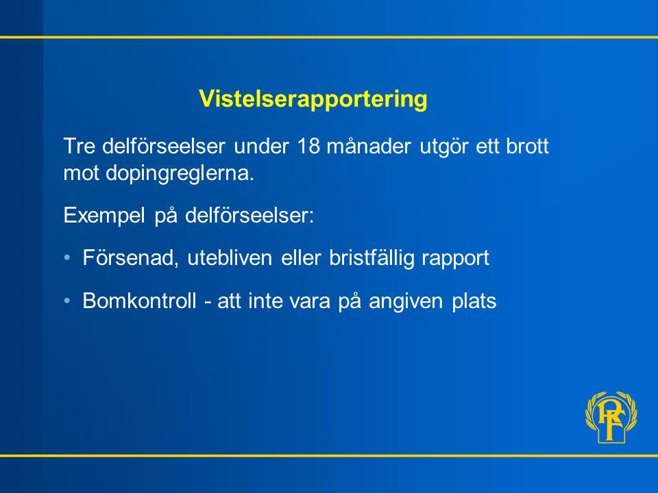 Vistelserapportering Tre delförseelser under 18 månader utgör ett brott mot dopingreglerna.