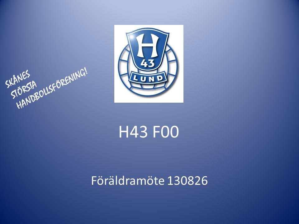 H43 F00 Föräldramöte 130826 SKÅNES STÖRSTA HANDBOLLSFÖRENING!