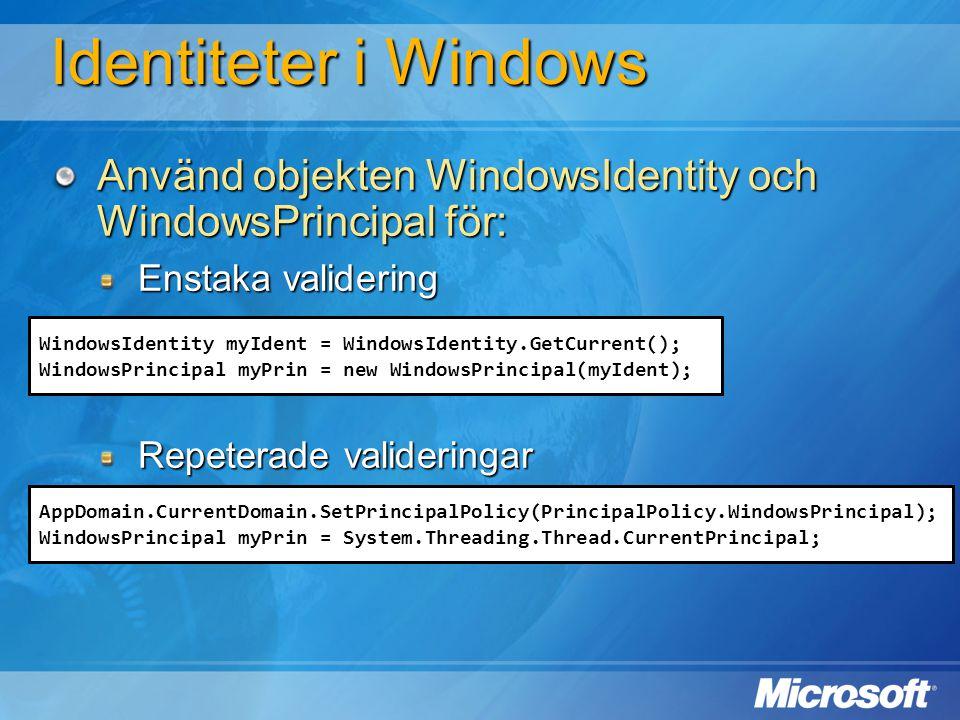 WindowsIdentity myIdent = WindowsIdentity.GetCurrent(); WindowsPrincipal myPrin = new WindowsPrincipal(myIdent); AppDomain.CurrentDomain.SetPrincipalP