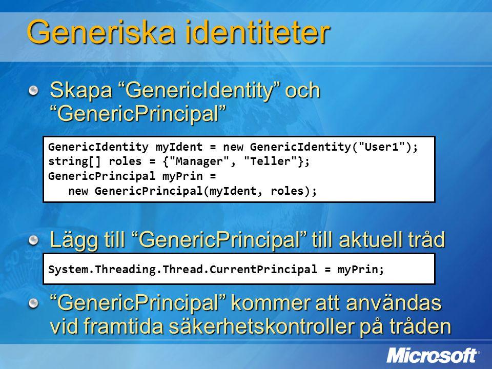 GenericIdentity myIdent = new GenericIdentity(