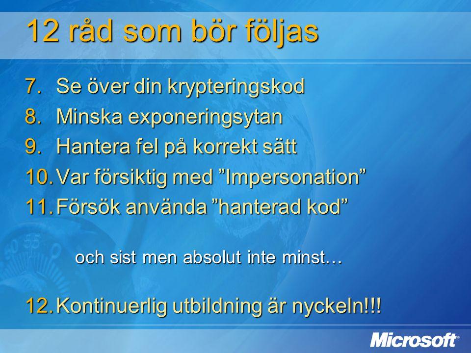 """12 råd som bör följas  Se över din krypteringskod  Minska exponeringsytan  Hantera fel på korrekt sätt  Var försiktig med """"Impersonation"""" """