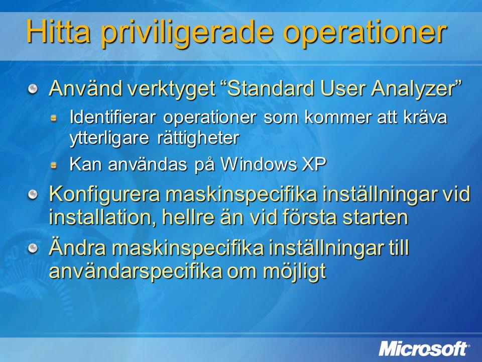 """Hitta priviligerade operationer Använd verktyget """"Standard User Analyzer"""" Identifierar operationer som kommer att kräva ytterligare rättigheter Kan an"""