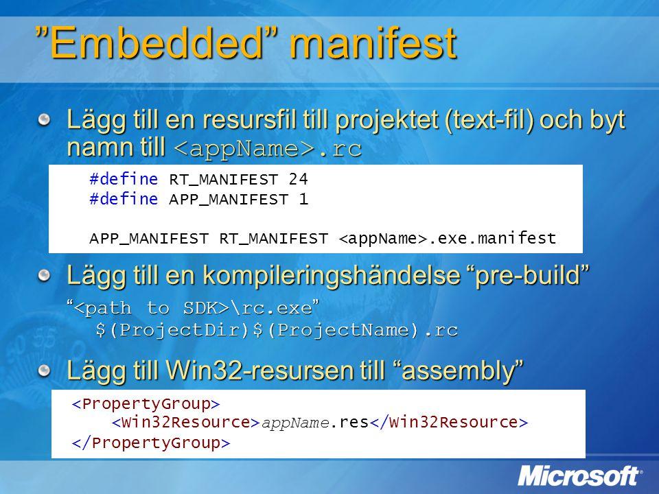 """#define RT_MANIFEST 24 #define APP_MANIFEST 1 APP_MANIFEST RT_MANIFEST.exe.manifest appName.res """"Embedded"""" manifest Lägg till en resursfil till projek"""