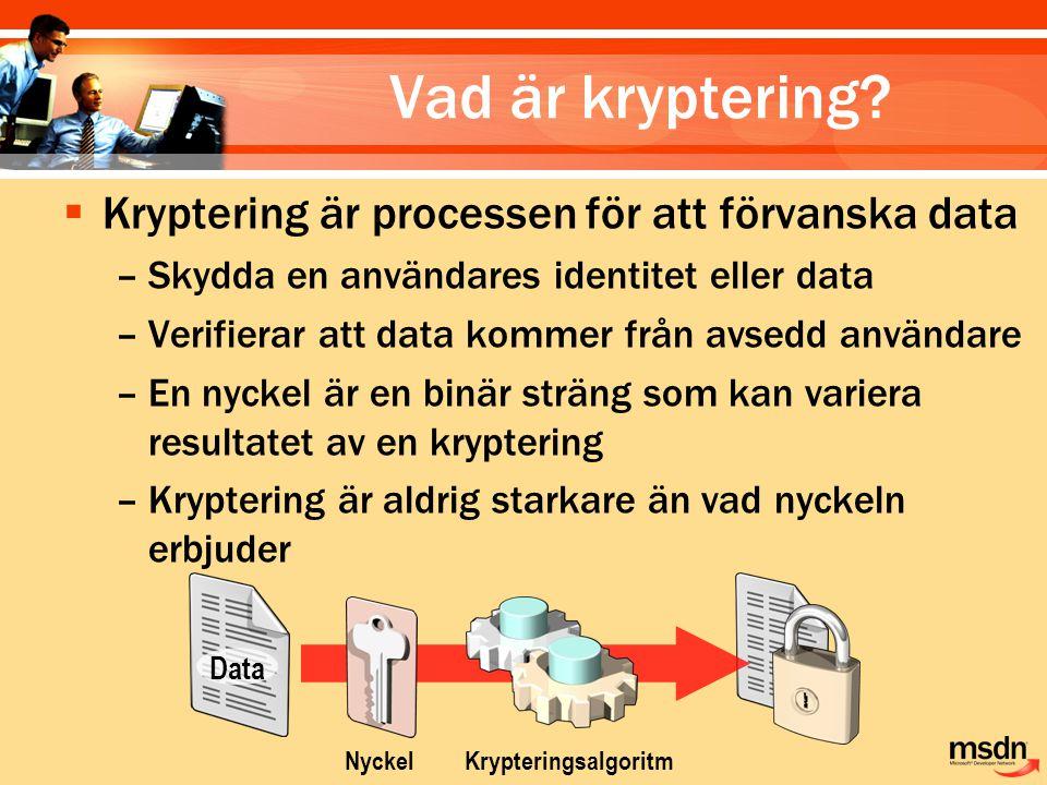 KrypteringsalgoritmNyckel Data Vad är kryptering?  Kryptering är processen för att förvanska data –Skydda en användares identitet eller data –Verifie