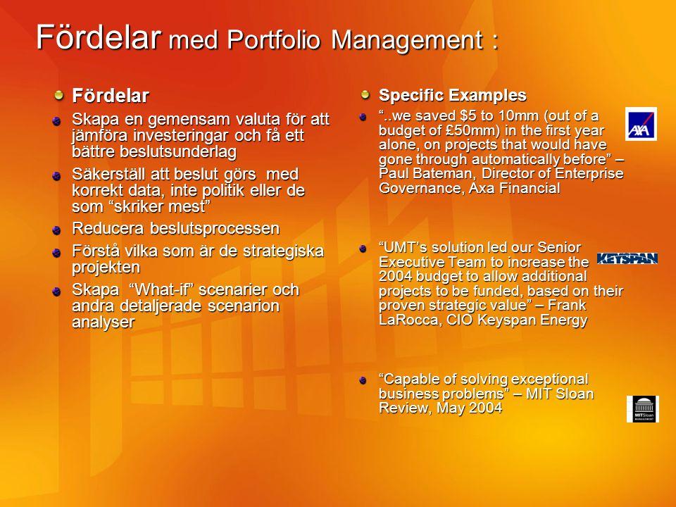 Fördelar med Portfolio Management : Fördelar Skapa en gemensam valuta för att jämföra investeringar och få ett bättre beslutsunderlag Säkerställ att b