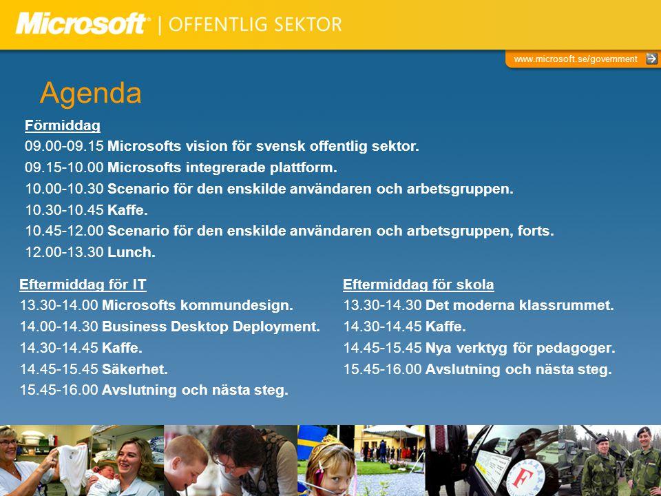 www.microsoft.se/government Agenda Eftermiddag för IT 13.30-14.00 Microsofts kommundesign.