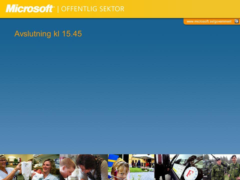 www.microsoft.se/government Avslutning kl 15.45