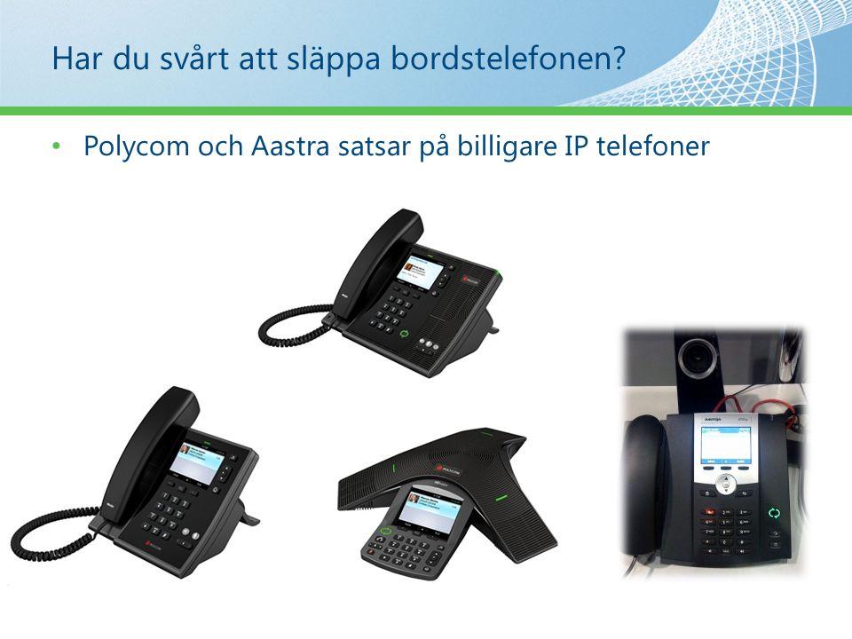 Har du svårt att släppa bordstelefonen Polycom och Aastra satsar på billigare IP telefoner