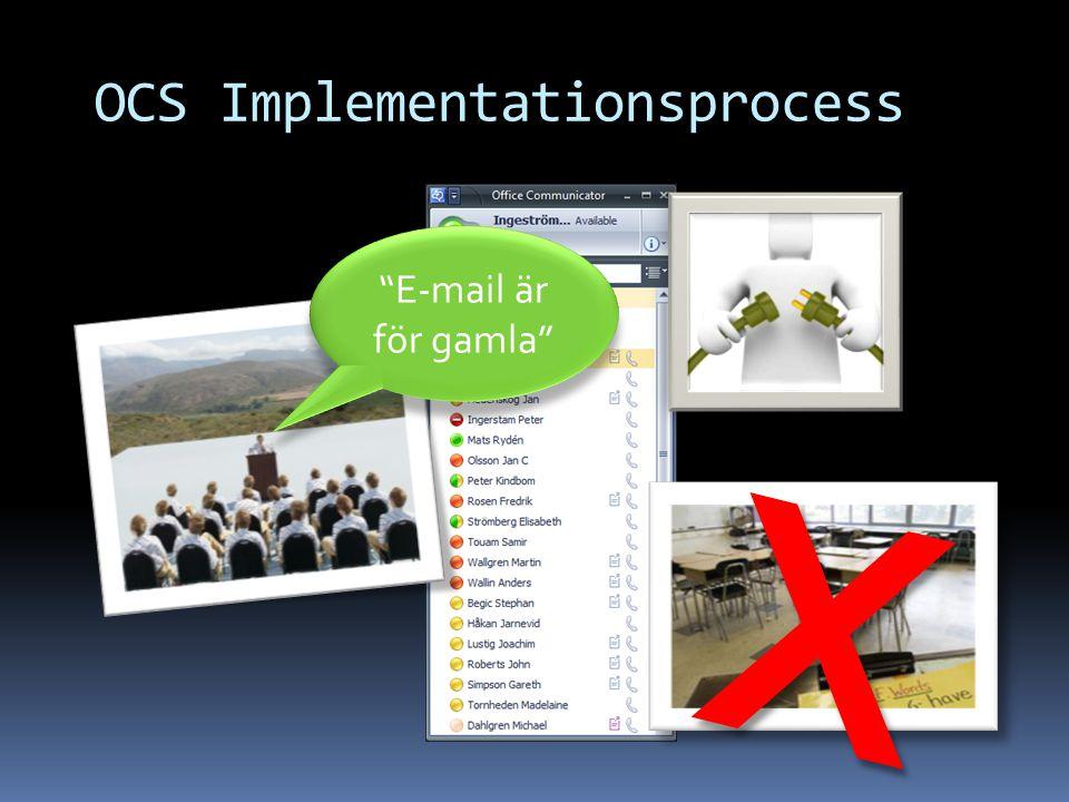 OCS Implementationsprocess E-mail är för gamla X