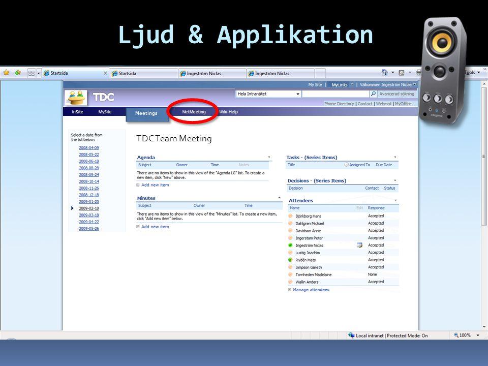 Ljud & Applikation Search: InSite MySite NetMeeting Wiki-Help MyLinks TDC Team Meeting Meetings