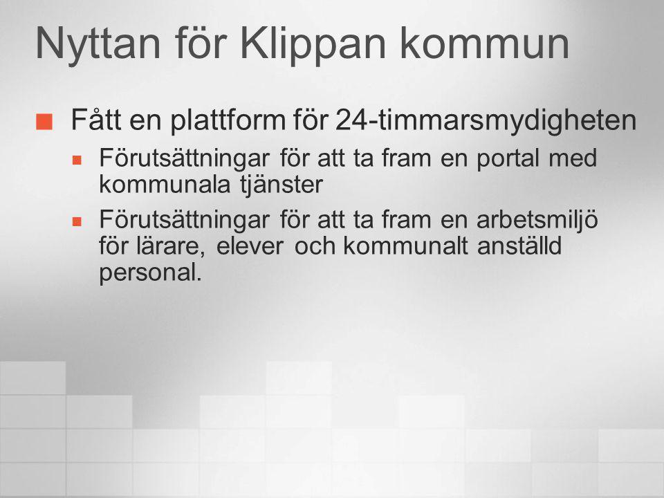 Nyttan för Klippan kommun Fått en plattform för 24-timmarsmydigheten Förutsättningar för att ta fram en portal med kommunala tjänster Förutsättningar