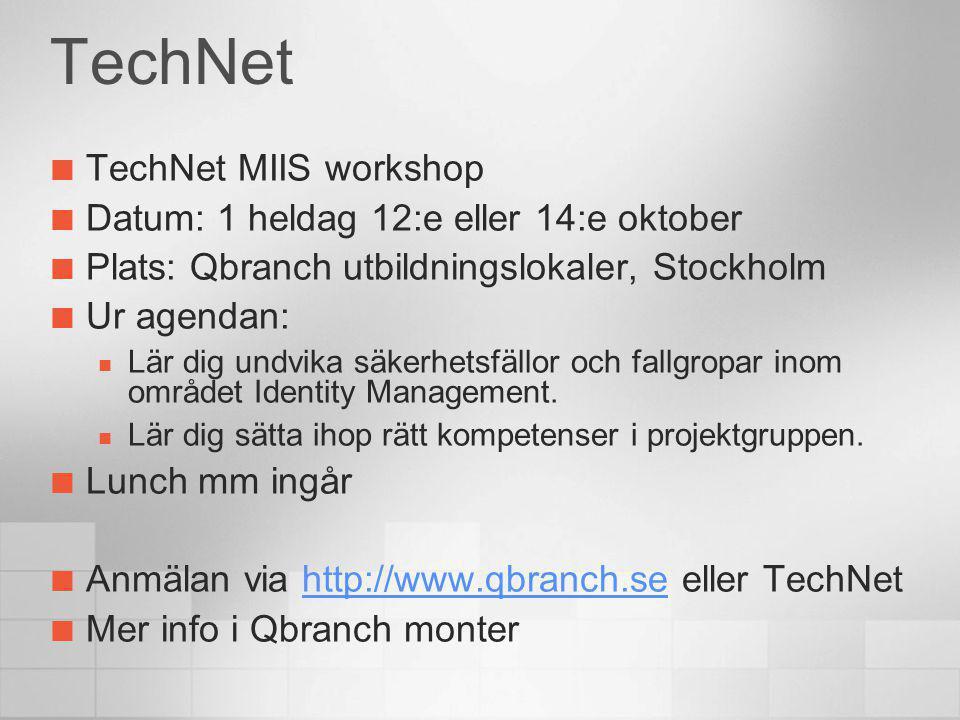 TechNet TechNet MIIS workshop Datum: 1 heldag 12:e eller 14:e oktober Plats: Qbranch utbildningslokaler, Stockholm Ur agendan: Lär dig undvika säkerhe