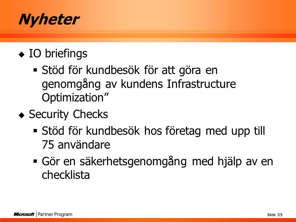 """Slide 35 Nyheter  IO briefings  Stöd för kundbesök för att göra en genomgång av kundens Infrastructure Optimization""""  Security Checks  Stöd för ku"""