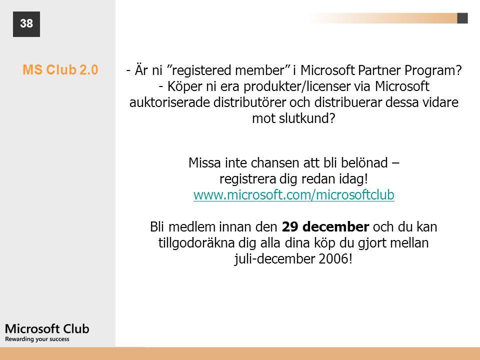 """38 MS Club 2.0 - Är ni """"registered member"""" i Microsoft Partner Program? - Köper ni era produkter/licenser via Microsoft auktoriserade distributörer oc"""