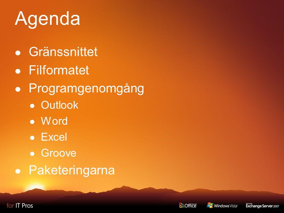 Agenda Gränssnittet Filformatet Programgenomgång Outlook Word Excel Groove Paketeringarna
