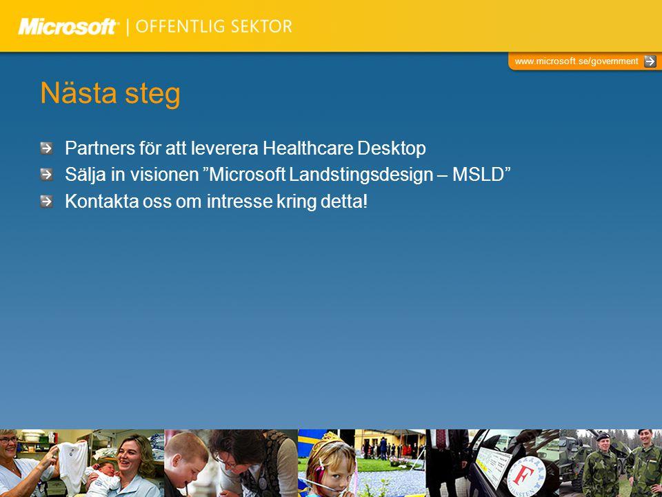 """www.microsoft.se/government Nästa steg Partners för att leverera Healthcare Desktop Sälja in visionen """"Microsoft Landstingsdesign – MSLD"""" Kontakta oss"""