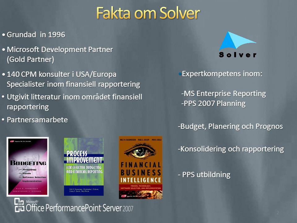 Expertkompetens inom: -MS Enterprise Reporting -PPS 2007 PlanningExpertkompetens inom: -MS Enterprise Reporting -PPS 2007 Planning -Budget, Planering