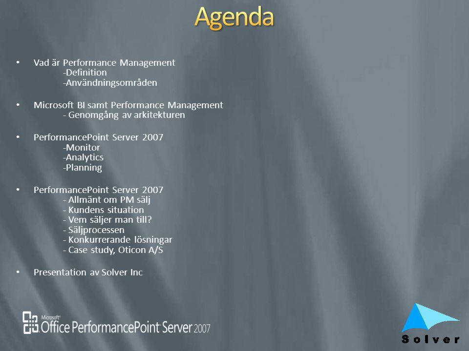 Vad är Performance Management -Definition -Användningsområden Microsoft BI samt Performance Management - Genomgång av arkitekturen PerformancePoint Se