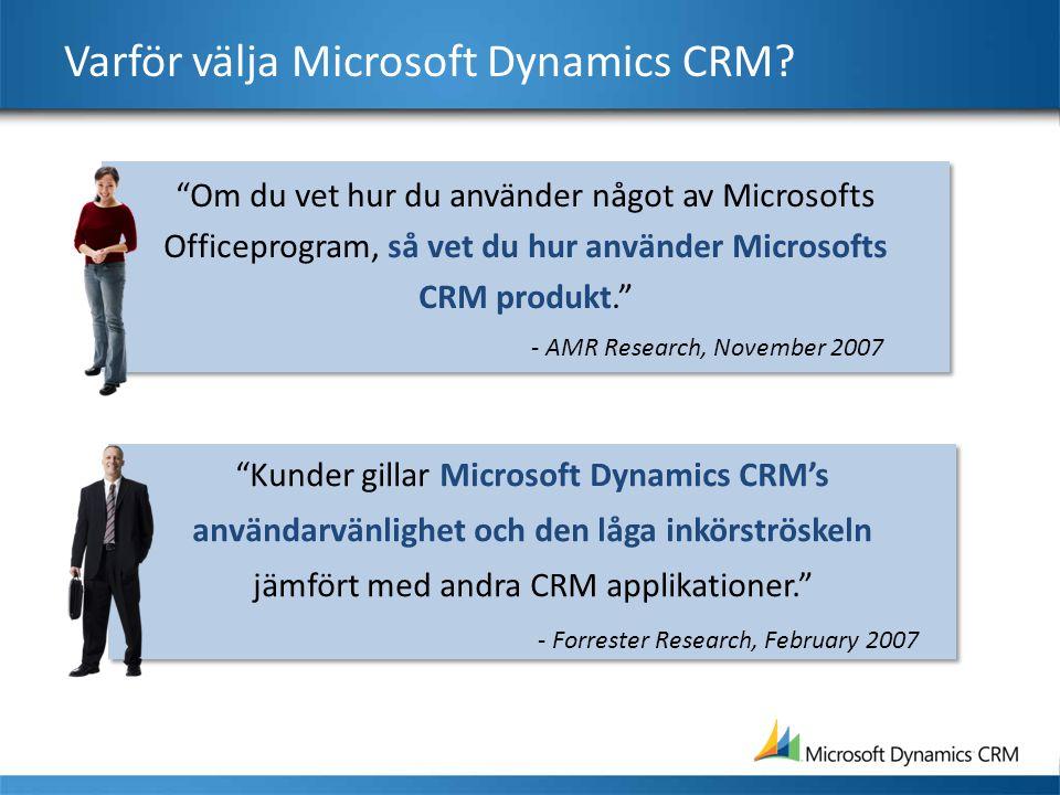 """Varför välja Microsoft Dynamics CRM? """"Kunder gillar Microsoft Dynamics CRM's användarvänlighet och den låga inkörströskeln jämfört med andra CRM appli"""