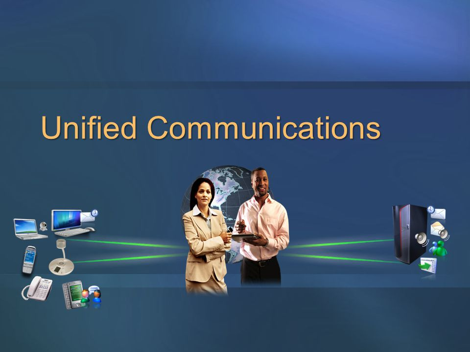 Unified Communications and Collaboration Simplify Working Together Pervasive capabilities for where and how people work