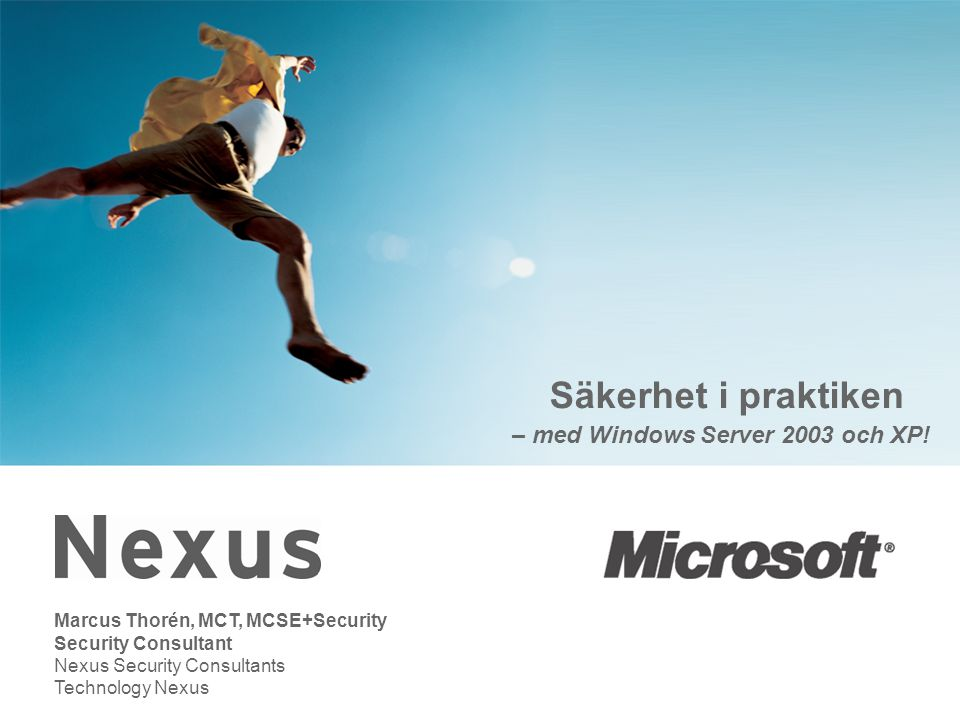 Säkerhet i praktiken – med Windows Server 2003 och XP.
