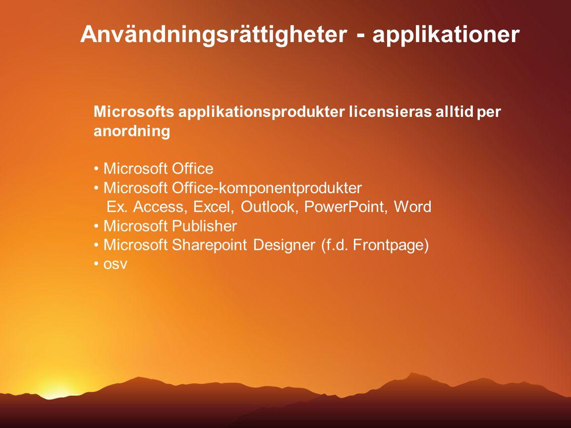 Användningsrättigheter - applikationer Microsofts applikationsprodukter licensieras alltid per anordning Microsoft Office Microsoft Office-komponentpr