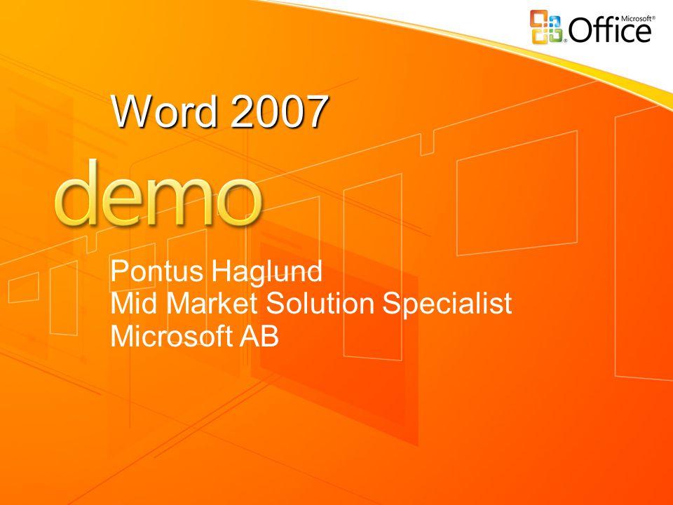 Word 2007 Pontus Haglund Mid Market Solution Specialist Microsoft AB